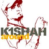 Around (Radio Edit) by K1 Shah