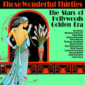 Those Wonderful Thirties : The Stars of Hollywoods Golden Era by Various Artists