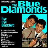 Bye Bye Blackbird : Dutch Pop Legends The Blue Diamonds de Blue Diamonds