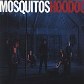 Hoodoo by Mosquitos