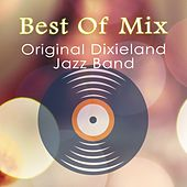 Best Of Mix by Original Dixieland Jazz Band