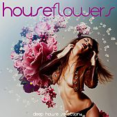 House Flowers (Deep House Selection) von Various Artists