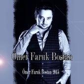 Ömer Faruk Bostan 2015 von Ömer Faruk Bostan