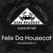 Freakadelica de Felix Da Housecat