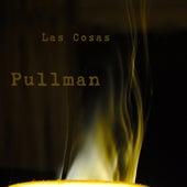 Las Cosas by Pullman