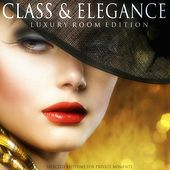 Class & Elegance (Luxury Room Edition) von Various Artists