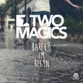 Barfuß im Regen by Two Magics