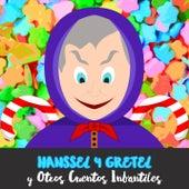 Hanssel y Gretel y Otros Cuentos Infantiles de Cuentacuentos