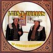 10 Corridos Bragados de Luis Y Julian