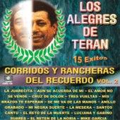 Corridos Y Rancheras Del Recuerdo, Vol. 2 by Los Alegres de Teran
