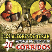 Historias Del Siglo XX En 20 Corridos by Los Alegres de Teran