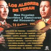 Nos Regalan Corridos y Rancheras Del Recuerdo: 15 Exitos, Vol. 1 by Los Alegres de Teran