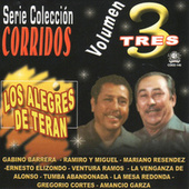 Serie Coleccion Corridos, Vol. 3 by Los Alegres de Teran