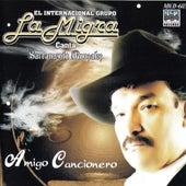 Amigo Cancionero by Grupo La Migra