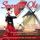 Spanien Olé - 50 Spanienschlager der 50er und 60er Jahre by Various Artists