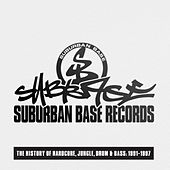 Suburban Base Records (The History of Hardcore, Jungle, Drum & Bass: 1991-1997) von Various Artists