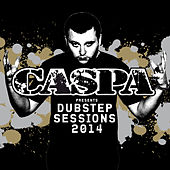 Caspa Presents Dubstep Sessions 2014 de Various Artists