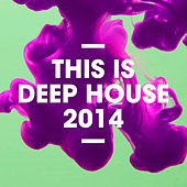 This Is Deep House 2014 von Various Artists