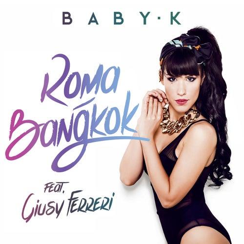Roma - Bangkok di Baby K