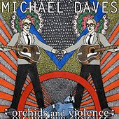 Orchids and Violence de Michael Daves