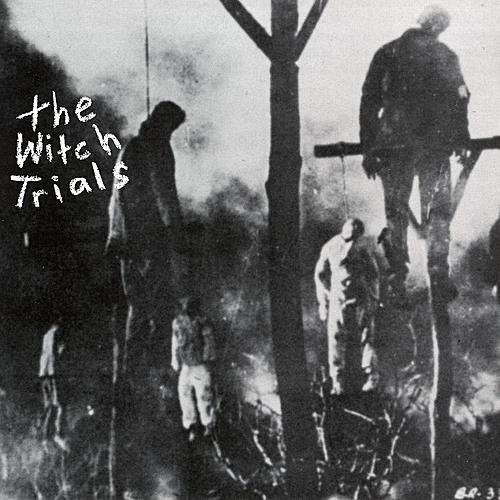 The Witch Trials by The Witch Trials