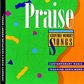 Praise: Integrity Music's Scripture Memory Songs by Scripture Memory Songs