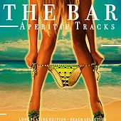 The Bar (Aperitif Tracks) by Various Artists