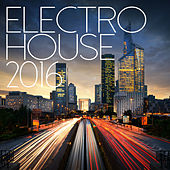 Electro House 2016 de Various Artists