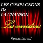 Les comédiens (Remastered) von Les Compagnons De La Chanson (2)