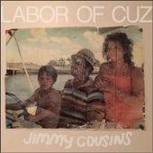 Labor of Cuz de Jimmy Cousins