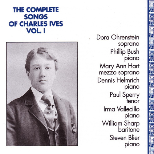 Complete Songs of Charles Ives, Vol. 1 by Various Artists