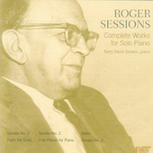 Roger Sessions - Complete Works For Solo Piano by Barry David Salwen
