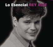 Lo Esencial by Rey Ruiz