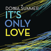 It's Only Love by Donna Summer