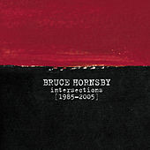 Intersections 1985-2005 by Bruce Hornsby