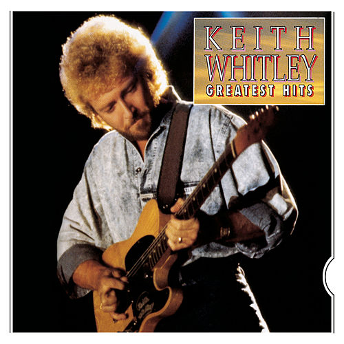 Greatest Hits by Keith Whitley
