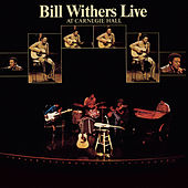 Bill Withers Live At Carnegie Hall van Bill Withers