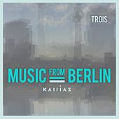 Music from Berlin - Trois de Various Artists