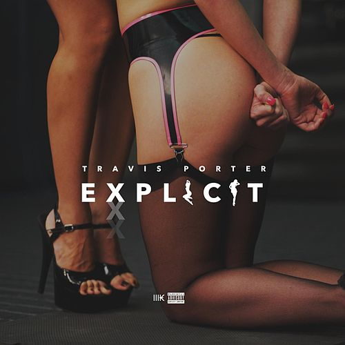 Explicit by Travis Porter