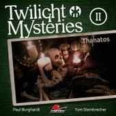 Die neuen Folgen - Folge 2: Thanatos von Twilight Mysteries