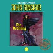 Tonstudio Braun, Folge 17: Die Drohung. Teil 1 von 3 von John Sinclair