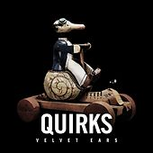 Velvet Ears: Quirks by Various Artists