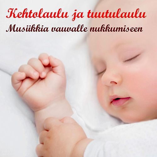 Kehtolaulu ja tuutulaulu: musiikkia vauvalle nukkumiseen by Keiju kehtolaulu