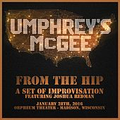 From the Hip: A Set of Improvisation by Umphrey's McGee