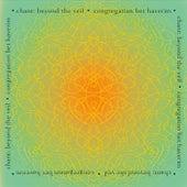 Chant: Beyond the Veil de Congregation Bet Haverim