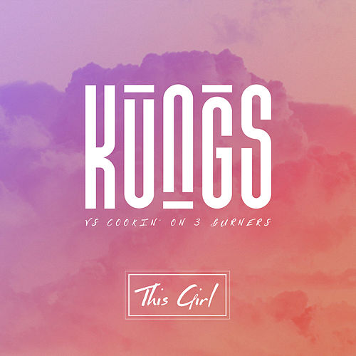 This Girl (Kungs Vs. Cookin' On 3 Burners) de Kungs