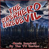 The Superhero Daredevil (Music Inspired by the TV Series) de Various Artists