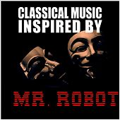 Classical Music Inspired by Mr. Robot de Various Artists