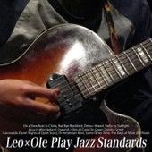 Leo X Ole Play Jazz Standards by Leo Takami