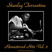 Remastered Hits Vol. 2 (All Tracks Remastered) by Stanley Turrentine